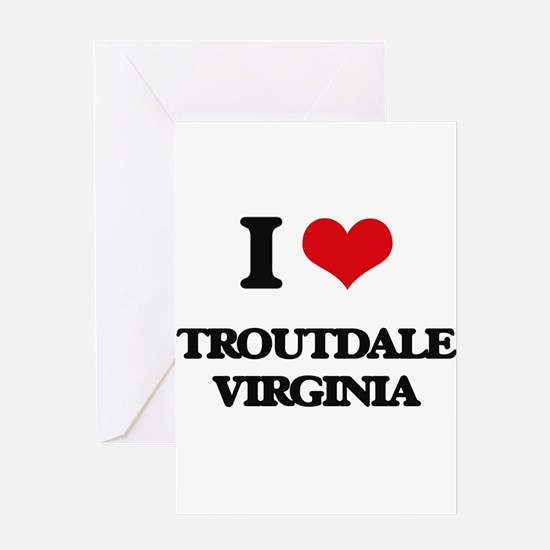 I love Troutdale Virginia Greeting Cards