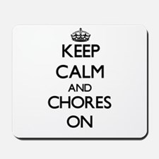 Keep Calm and Chores ON Mousepad