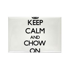 Keep Calm and Chow ON Magnets