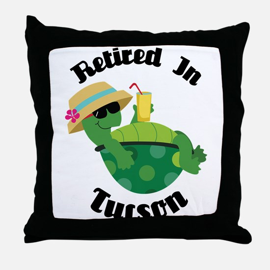 Retired in Tucson Arizona Throw Pillow