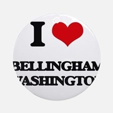 I love Bellingham Washington Ornament (Round)