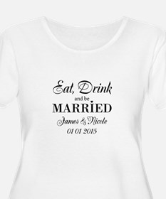 Eat drink and be married Plus Size T-Shirt