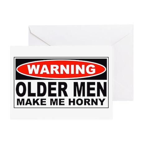 Warning Older Men Make Me Horny Greeting Card
