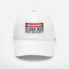 Warning Older Men Make Me Horny Baseball Baseball Cap