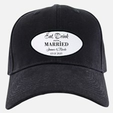 Eat drink and be married Baseball Hat