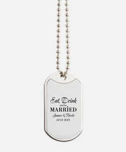 Eat drink and be married Dog Tags