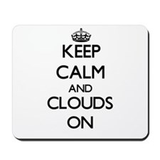 Keep Calm and Clouds ON Mousepad