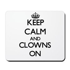 Keep Calm and Clowns ON Mousepad