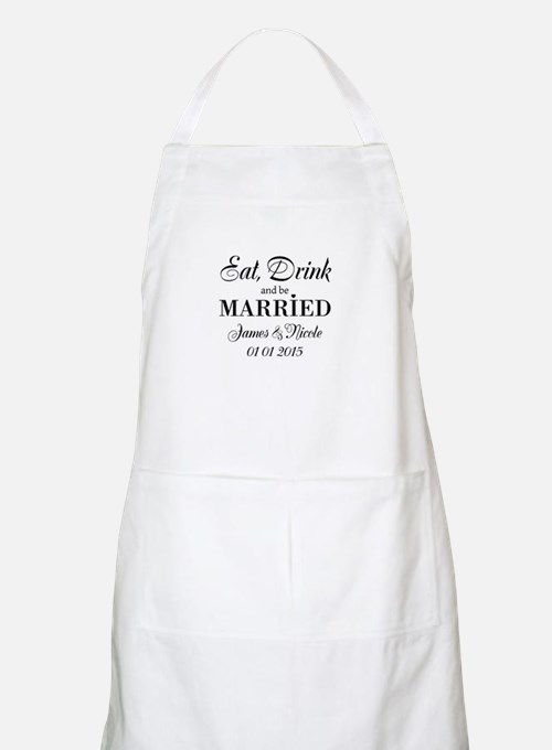 Eat Drink And Be Married Wedding Apron For Bride