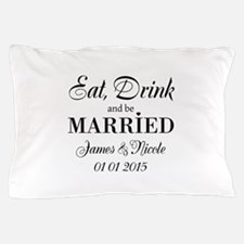 Eat drink and be married Pillow Case