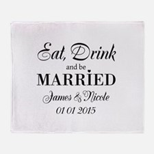 Eat drink and be married Throw Blanket