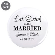 "Eat drink and be married 3.5"" Button (10 pack)"