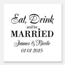 """Eat drink and be married Square Car Magnet 3"""" x 3"""""""