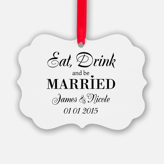 Eat drink and be married Ornament