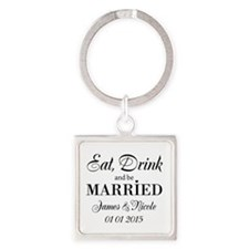 Eat drink and be married Keychains