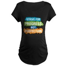Strive for Progress Maternity T-Shirt
