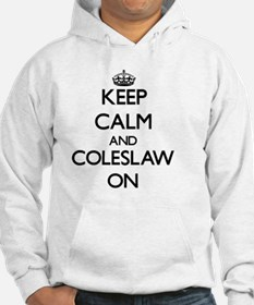 Keep Calm and Coleslaw ON Hoodie