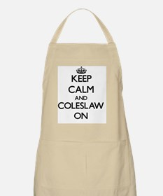 Keep Calm and Coleslaw ON Apron
