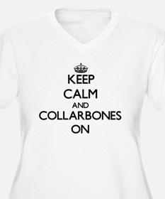 Keep Calm and Collarbones ON Plus Size T-Shirt