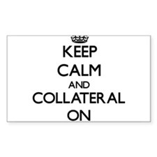 Keep Calm and Collateral ON Decal