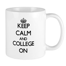 Keep Calm and College ON Mugs