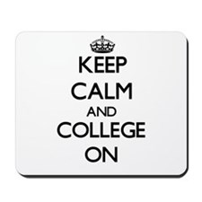 Keep Calm and College ON Mousepad