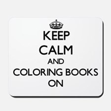 Keep Calm and Coloring Books ON Mousepad