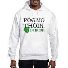 Pog Mo Thoin - I Am Irish Hoodie