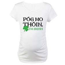 Pog Mo Thoin - I Am Irish Shirt