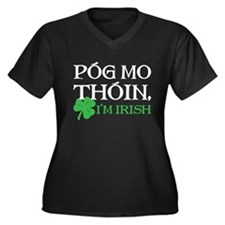 Pog Mo Thoin - I Am Irish Plus Size T-Shirt