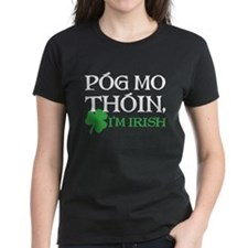 Pog Mo Thoin - I Am Irish T-Shirt