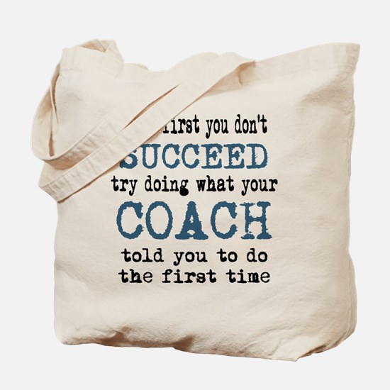 Do what your coach told you Tote Bag