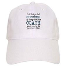Do what your coach told you Baseball Hat