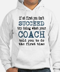 Do what your coach told you Hoodie