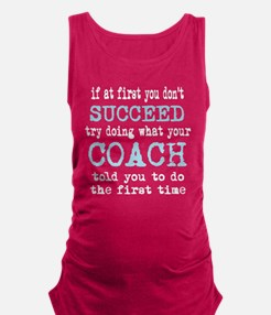 Do what your coach told you Maternity Tank Top