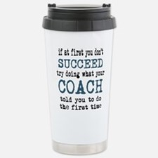 Do what your coach told you Travel Mug