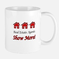 Real Estate Agents Show More! Mugs