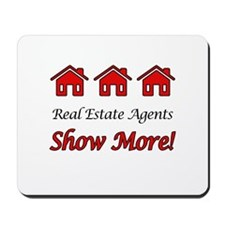 Real Estate Agents Show More! Mousepad