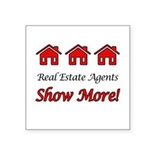 Real Estate Agents Show More! Sticker