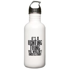 It's a Hunting Thing Water Bottle
