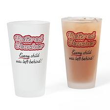 Retired Teacher - Every child was l Drinking Glass