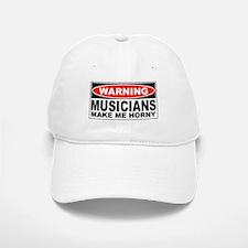 Warning Musicians Make Me Horny Baseball Baseball Cap