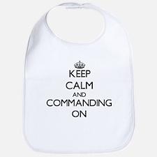 Keep Calm and Commanding ON Bib