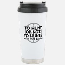 To Hunt or Not To Hunt Travel Mug