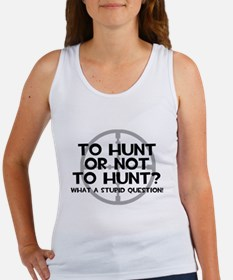 To Hunt or Not To Hunt Tank Top