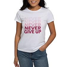 Never Give Up Pink Light T-Shirt