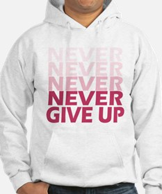 Never Give Up Pink Light Hoodie