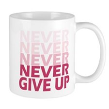 Never Give Up Pink Light Mugs