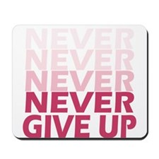 Never Give Up Pink Light Mousepad