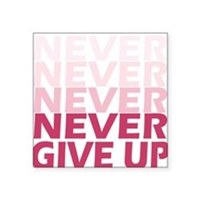 Never Give Up Pink Light Sticker